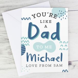 Personalised Like a Dad To Me Card