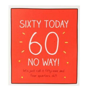 '60 Today No Way!' Card