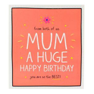 'Mum, a Huge Happy Birthday' Card