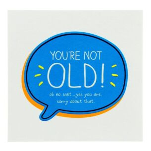 'You're Not Old' Birthday Card