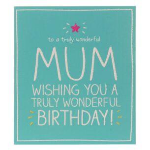 Mum Truly Wonderful Birthday Card