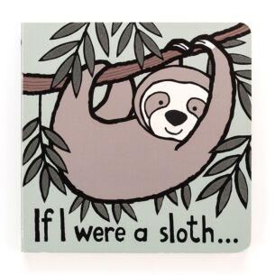 If I Were A Sloth Board Book