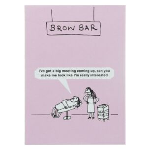 'Brow Bar' Greeting Card
