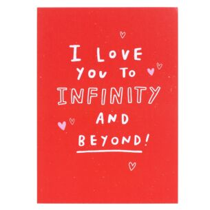 Just My Type 'Infinity & Beyond' Valentine's Day Card