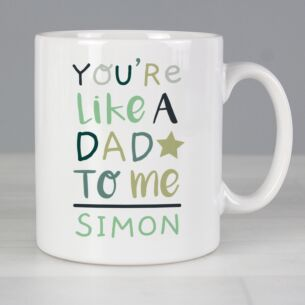 Personalised 'You're Like a Dad to Me' Mug