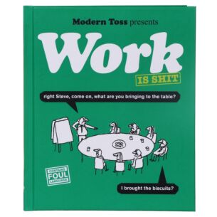 Work is Sh*t Hardback Book
