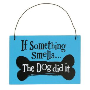 """The Dog Did It"" Hanging Sign"