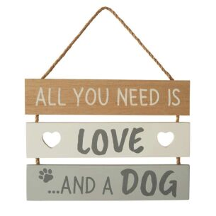 'All You Need Is Love and a Dog' Sign