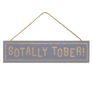 'Sotally Tober' Sign