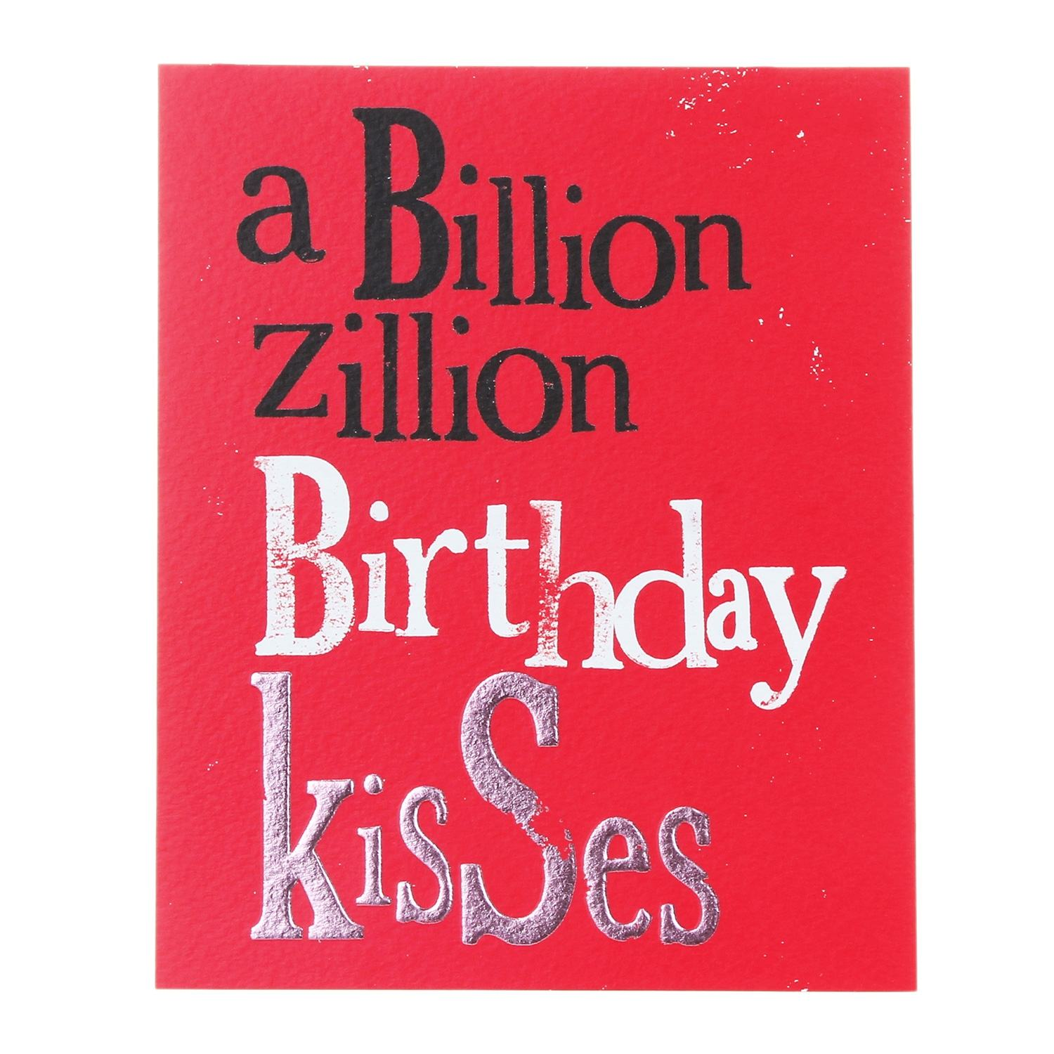 The Bright Side A Billion Zillion Birthday Kisses Greetings Card