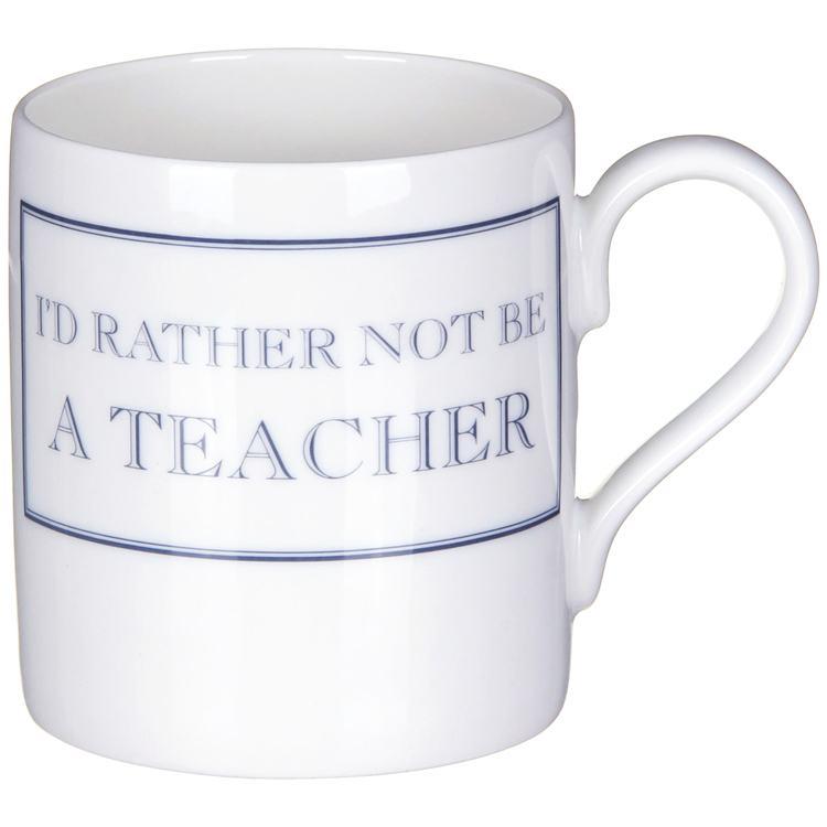 Stubbs Id Rather Not Be A Teacher Mug